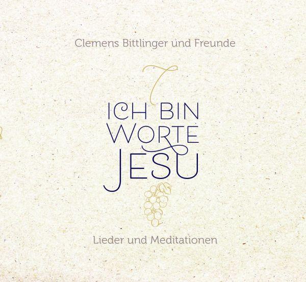 CD - Ich bin ... Worte Jesu - Lieder und Meditationen